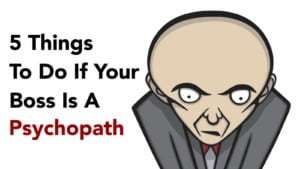 8 Proven Ways To Deal With A Psychopath At Work