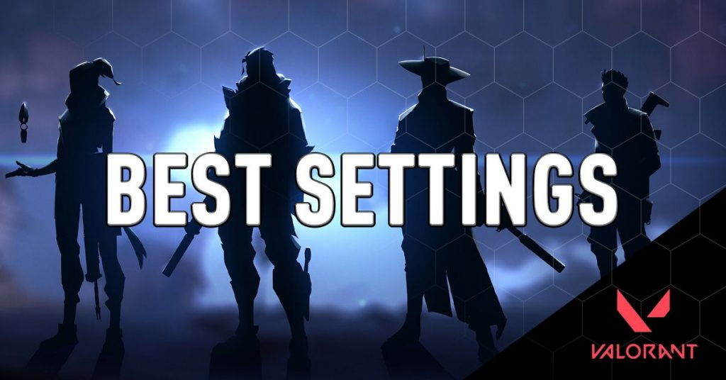 Best settings Valorant