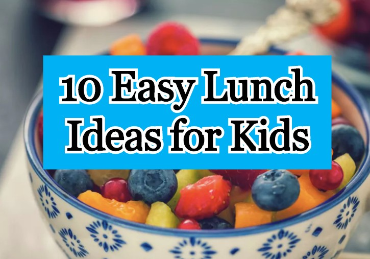 Lunch Ideas for Kids 2020