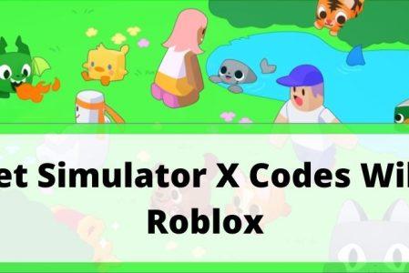 Roblox Pet Simulator X All codes list 2021